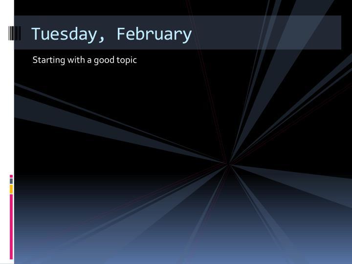 Tuesday, February