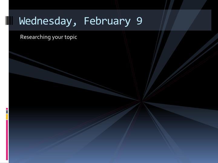 Wednesday, February 9