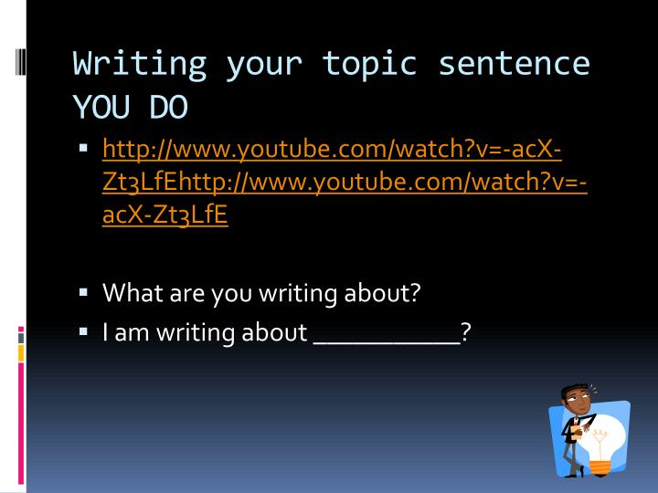 Writing your topic sentence