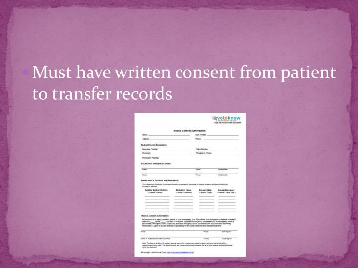Must have written consent from patient to transfer records