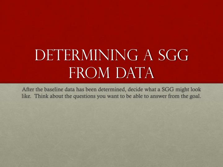 Determining a SGG from Data