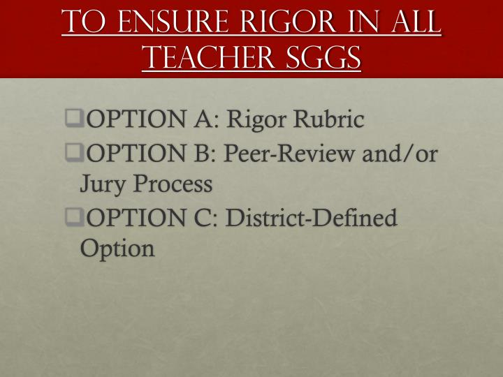 To ensure rigor in all teacher SGGs
