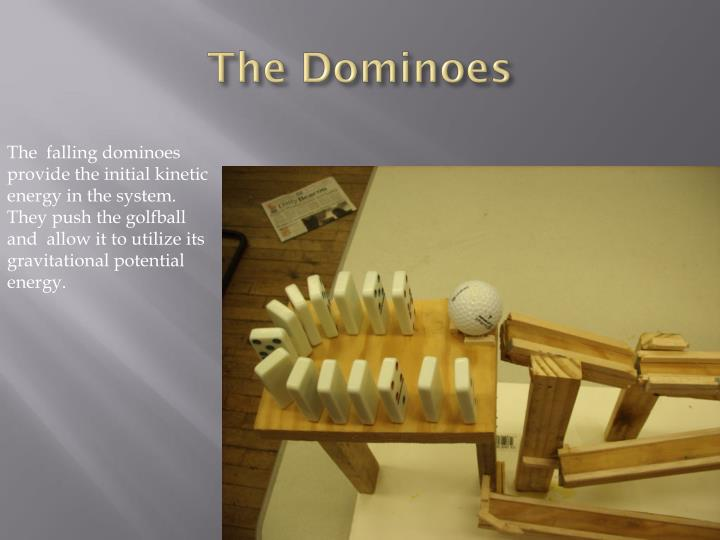 The dominoes