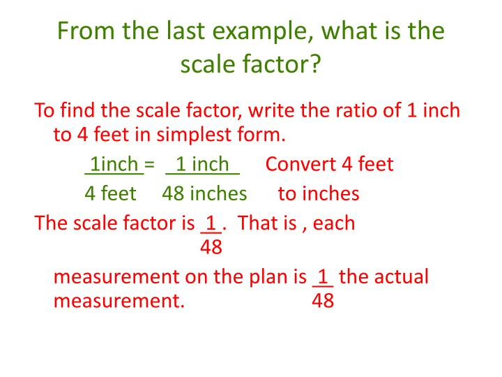From the last example, what is the scale factor?