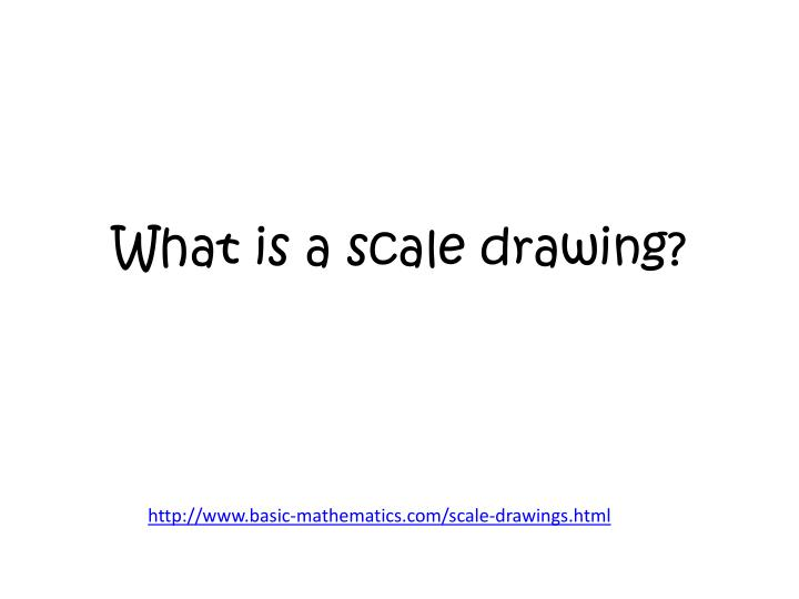 What is a scale drawing