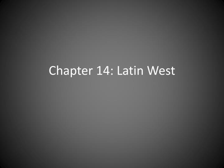 Chapter 14 latin west