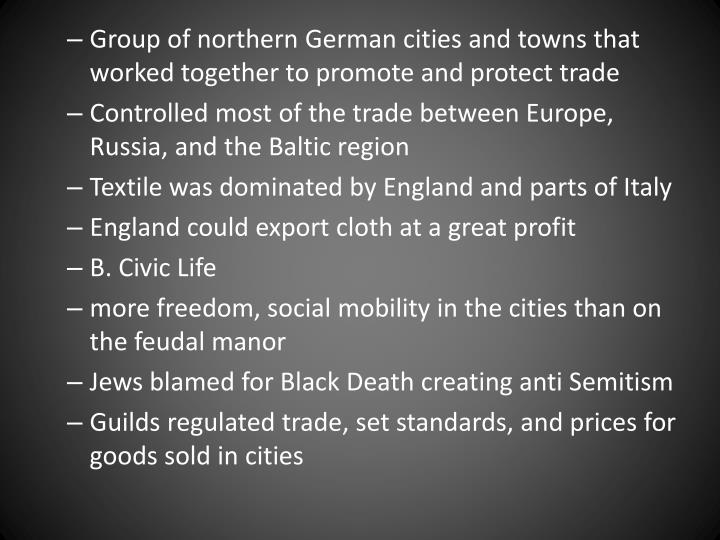Group of northern German cities and towns that worked together to promote and protect trade