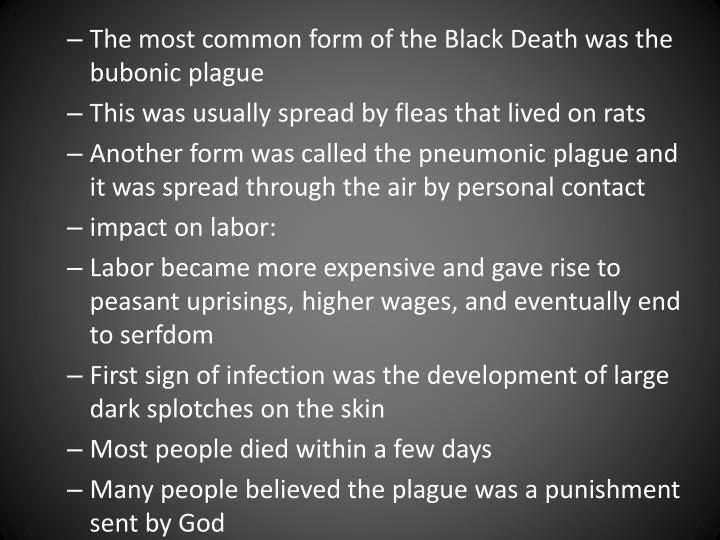 The most common form of the Black Death was the bubonic plague