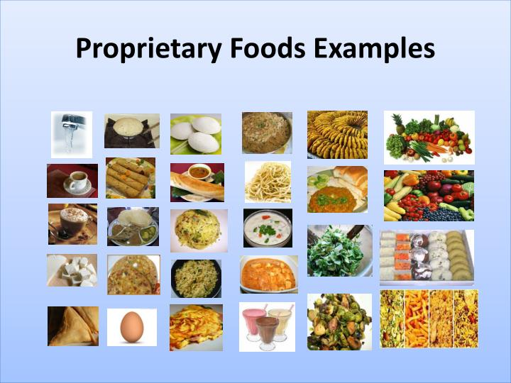 Proprietary Foods Examples