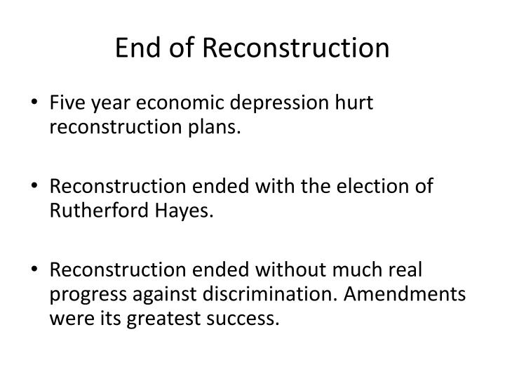 End of Reconstruction