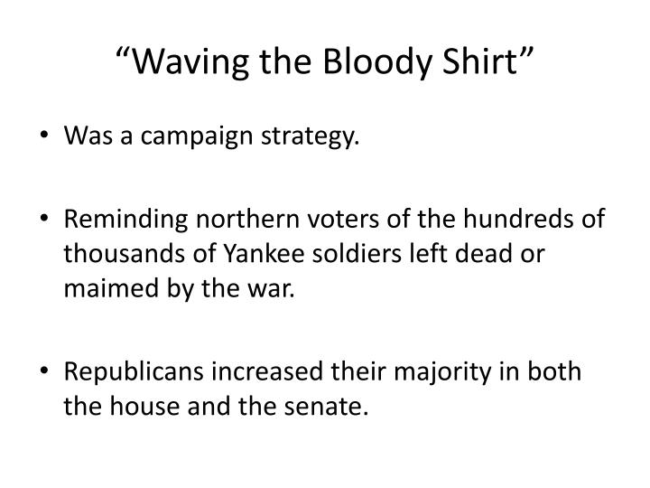 """Waving the Bloody Shirt"""