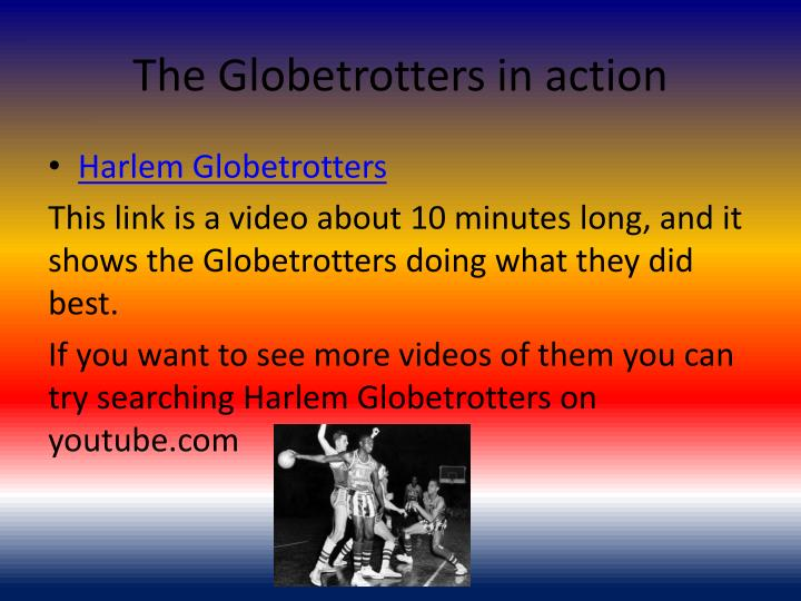 The Globetrotters in action