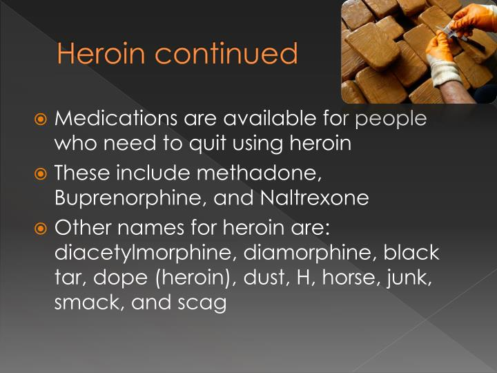 Heroin continued