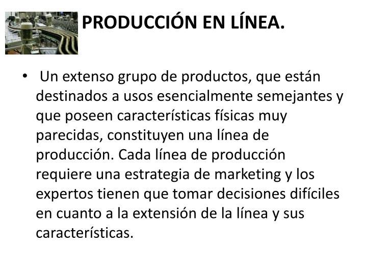 PRODUCCIÓN EN LÍNEA.