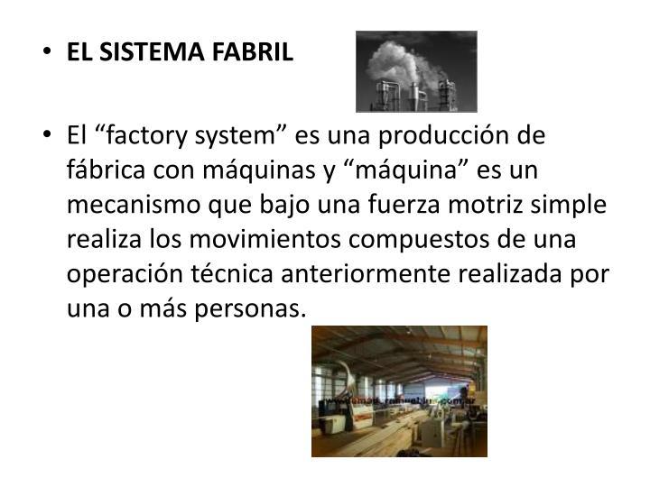 EL SISTEMA FABRIL