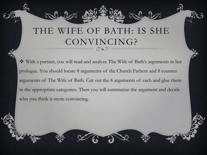 The wife of bath: is she convincing?