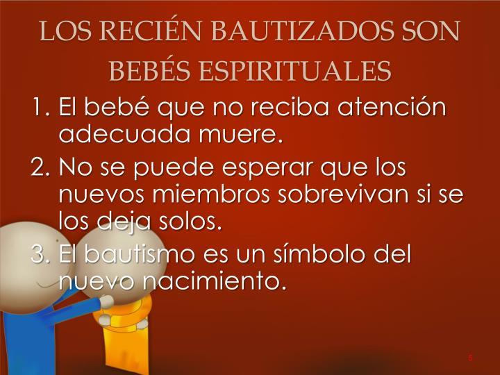 LOS RECIÉN BAUTIZADOS SON BEBÉS ESPIRITUALES