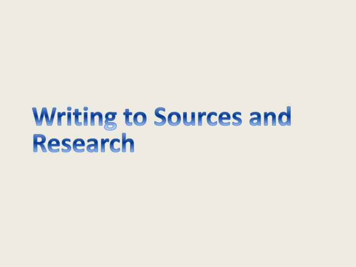 Writing to Sources and Research