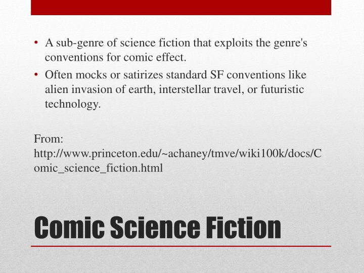 A sub-genre of science fiction that exploits the genre's conventions for comic effect.