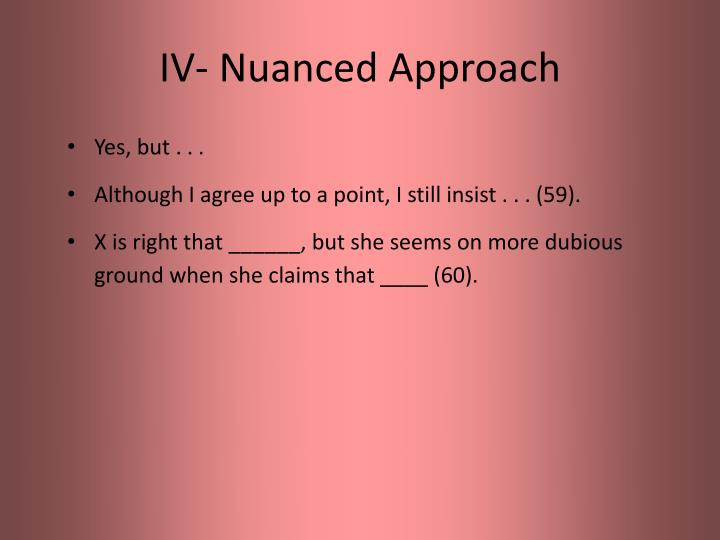 IV- Nuanced Approach