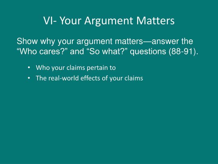 VI- Your Argument Matters
