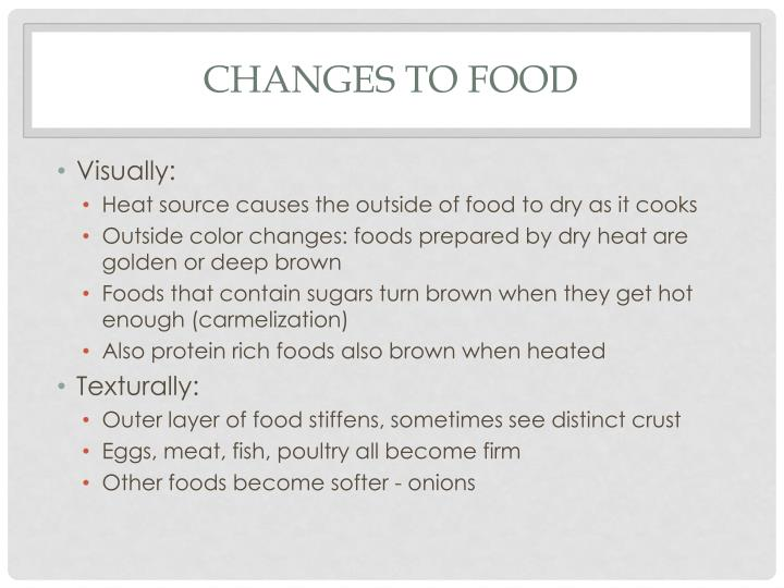 Changes to food