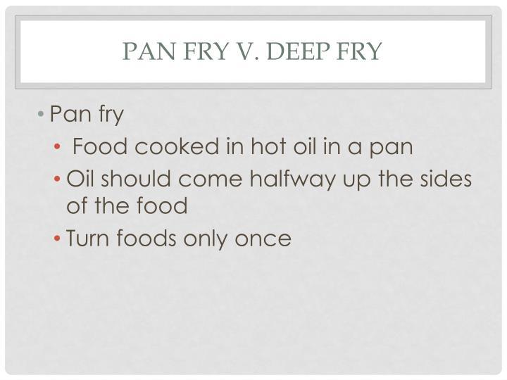 Pan Fry v. Deep Fry