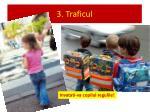 3 traficul