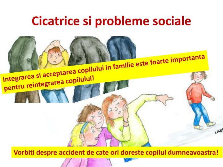 Cicatrice si probleme sociale