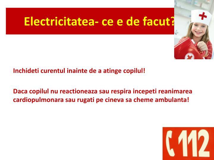 Electricitatea- ce e de facut?!