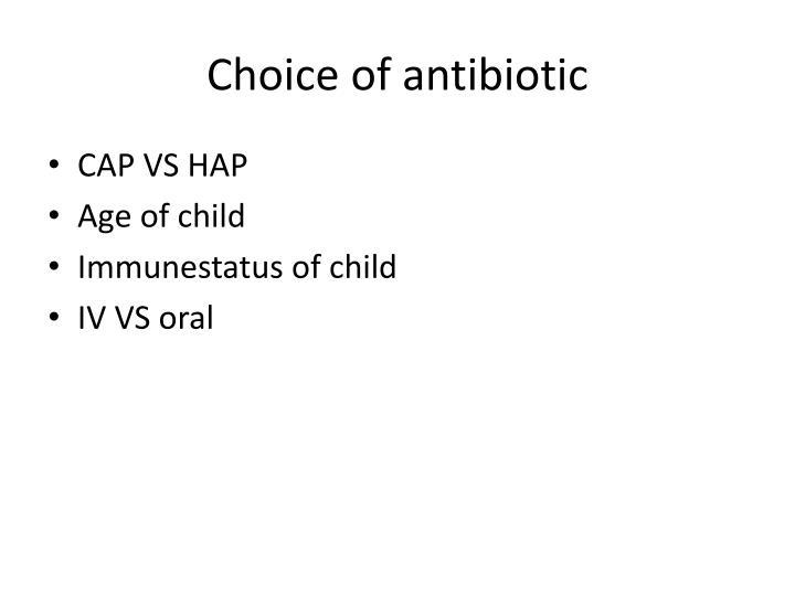 Choice of antibiotic