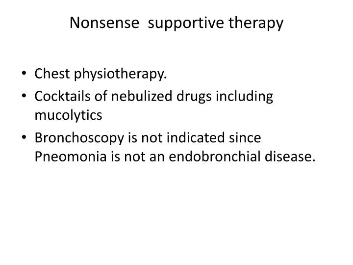 Nonsense  supportive therapy