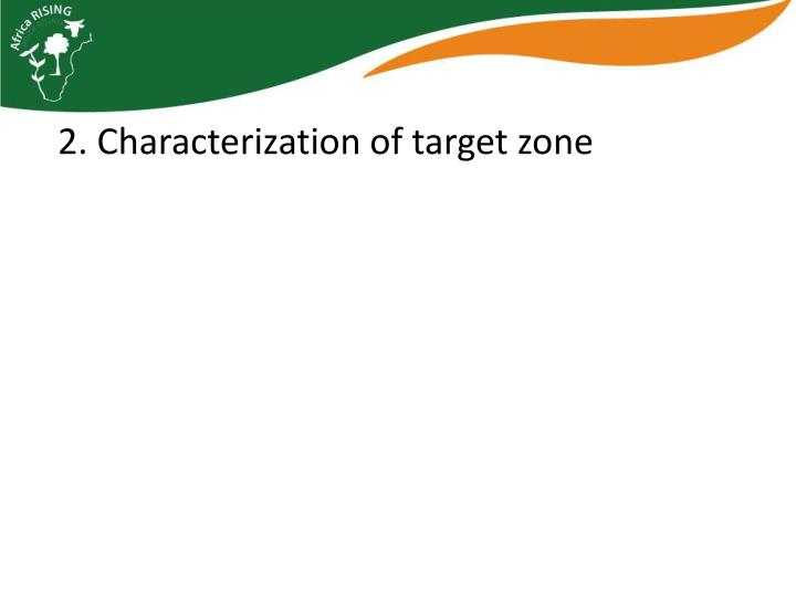 2. Characterization of target zone
