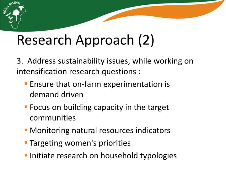 3.  Address sustainability issues, while working on intensification research questions :