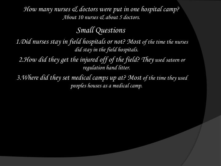 How many nurses & doctors were put in one hospital camp?