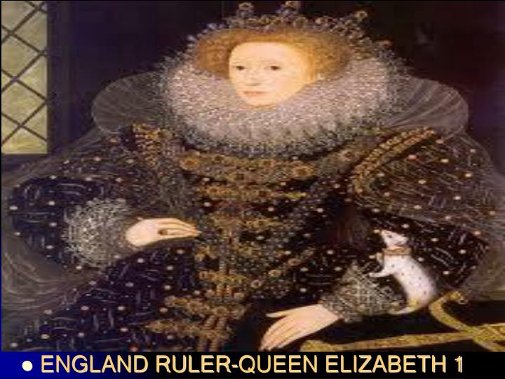 ENGLAND RULER-QUEEN ELIZABETH 1