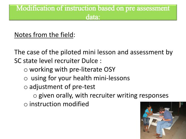 Modification of instruction based on pre assessment data: