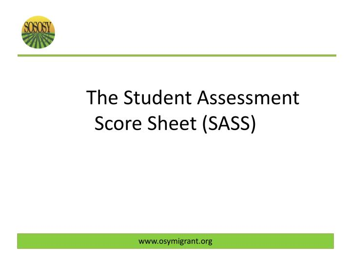 The Student Assessment Score Sheet (SASS)