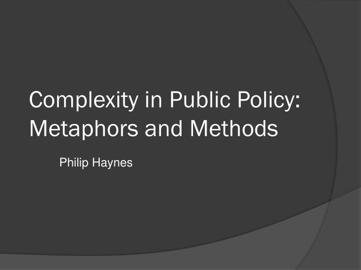 Complexity in Public Policy: