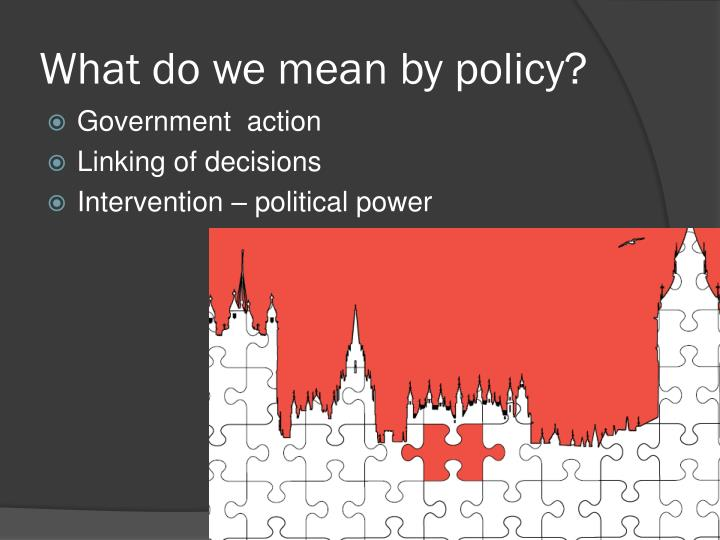 What do we mean by policy