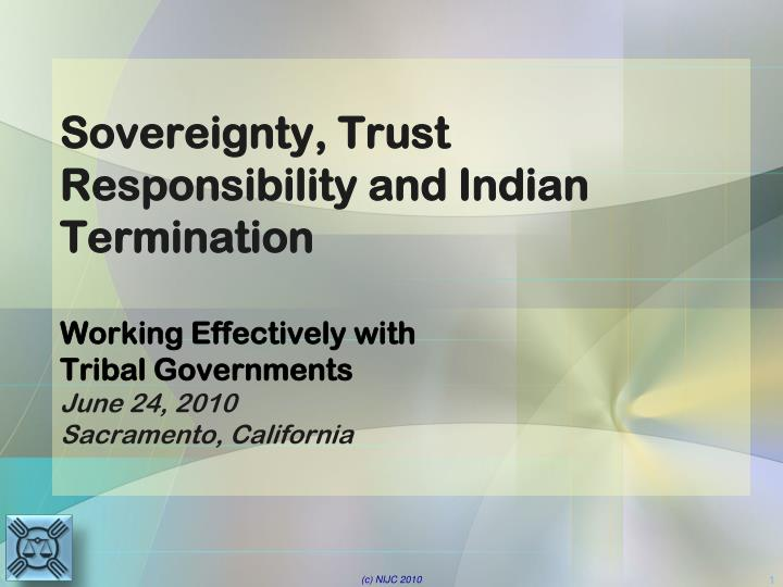 Sovereignty, Trust Responsibility and Indian Termination