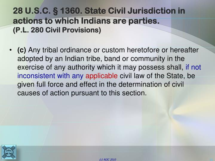 28 U.S.C. § 1360. State Civil Jurisdiction in actions to which Indians are parties.
