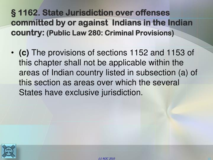 § 1162. State Jurisdiction over offenses committed by or against  Indians in the Indian country: