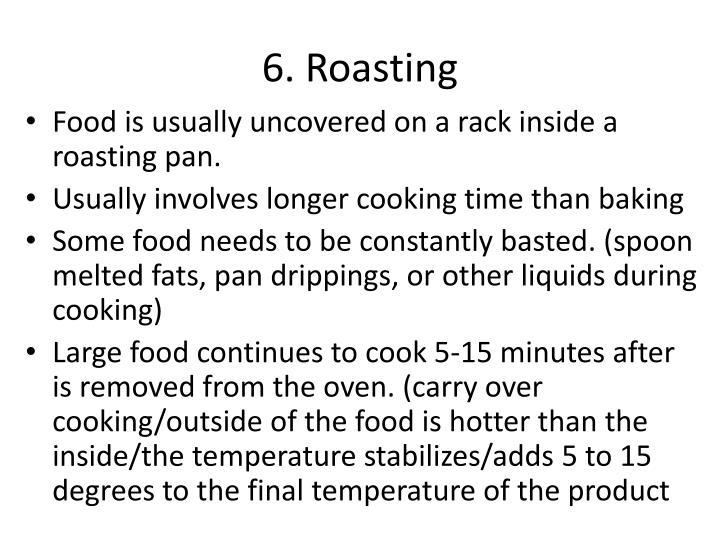 6. Roasting