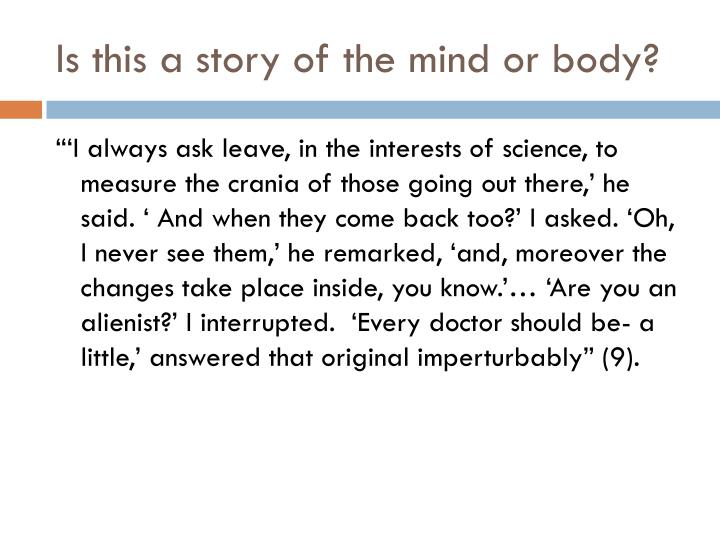 Is this a story of the mind or body?