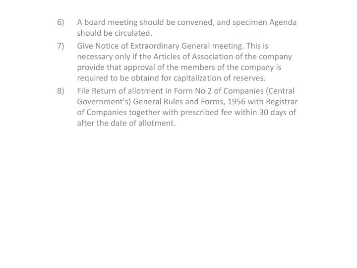 6) A board meeting should be convened, and specimen Agenda should be circulated.