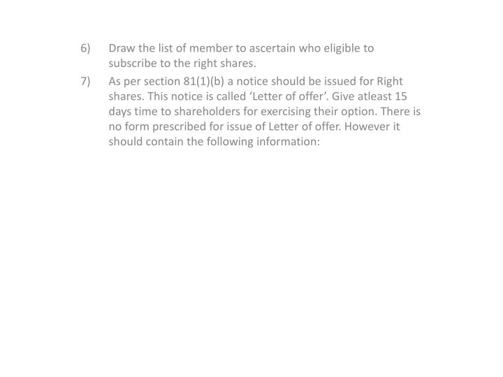 6) Draw the list of member to ascertain who eligible to subscribe to the right shares.