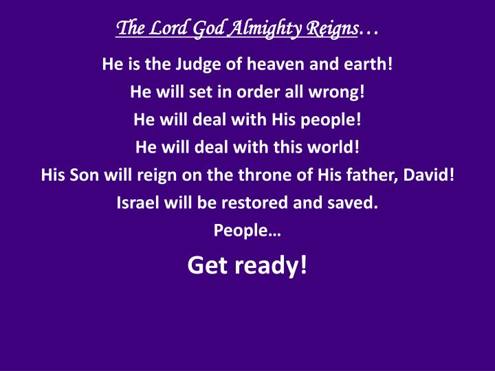 The Lord God Almighty Reigns