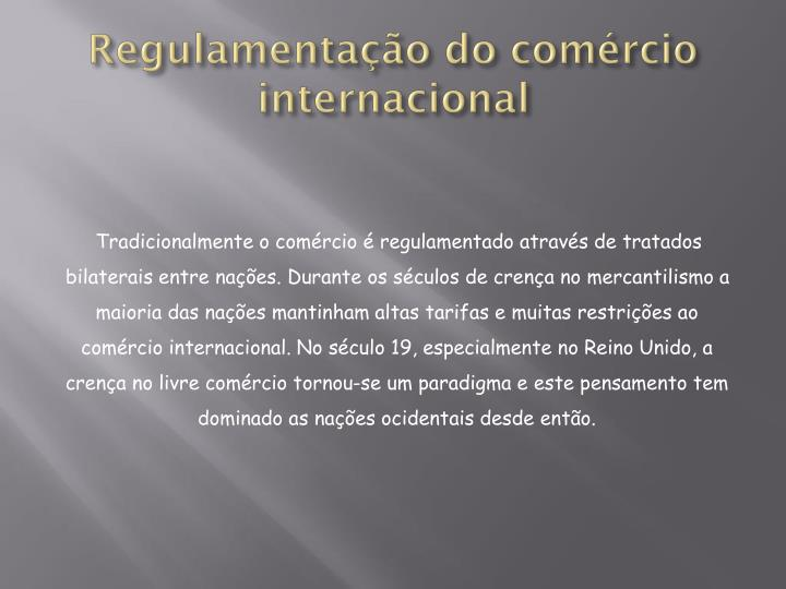 Regulamenta o do com rcio internacional