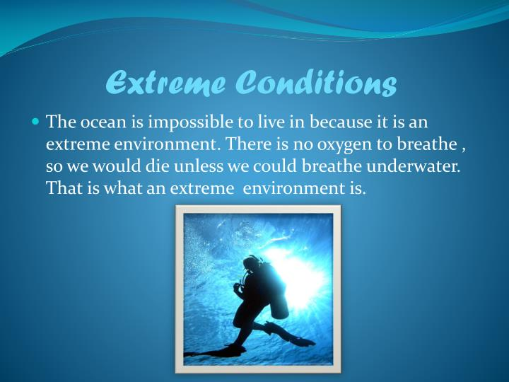 Extreme Conditions